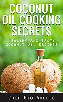 Coconut oil for beginners: Healthy And Tasty Coconut Oil Recipes (Coconut Oil tips and usage of coconut oil): Coconut oil for beginners: Coconut Oil tips and usage of coconut oil)