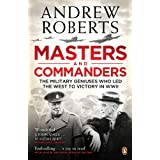 Masters and Commanders: The Military Geniuses Who Led the West to Victory in World War IIby Andrew Roberts