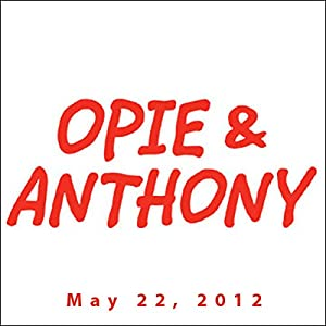 Opie & Anthony, Louis C. K. and Slash, May 22, 2012 Radio/TV Program
