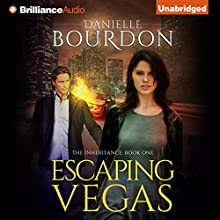 Escaping Vegas: The Inheritance, Book 1 (       UNABRIDGED) by Danielle Bourdon Narrated by Amy Rubinate