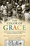 The Color of Grace: How One Woman's B...