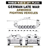 German Late War Armored Fighting Vehicles: World War II AFV Plans ~ George Bradford