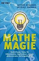 Mathe-Magie: Verblüffende Tricks für bli...