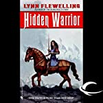 Hidden Warrior: Tamir Triad, Book 2 (       UNABRIDGED) by Lynn Flewelling Narrated by Victor Bevine, Lynn Flewelling