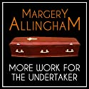 More Work for the Undertaker: An Albert Campion Mystery Audiobook by Margery Allingham Narrated by David Thorpe