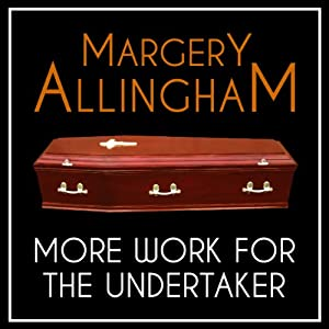 More Work for the Undertaker: An Albert Campion Mystery | [Margery Allingham]