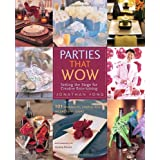 Parties That Wow: Setting the Stage for Creative Entertainingby Jonathan Fong