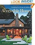 The Accessible Home: Creating a House...
