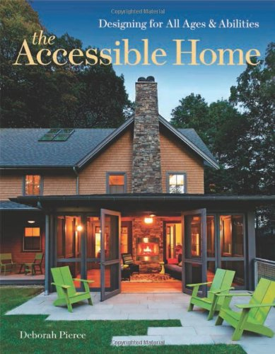 Accessible Home, The: Designing For All Ages And Abilities