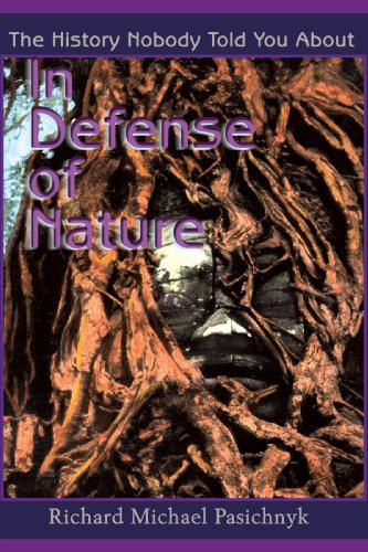 In Defense of Nature: The History Nobody Told You About