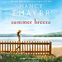 Summer Breeze: A Novel (       UNABRIDGED) by Nancy Thayer Narrated by Kimberly Farr