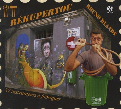 Rékupertou : 37 instruments à fabriquer (1CD audio)