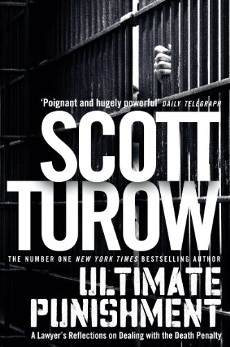 Turow, Scott - Ultimate Punishment: A Lawyer's Reflections on Dealing with the Death Penalty