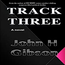 Track Three (       UNABRIDGED) by John Gibson Narrated by T. Anthony Quinn