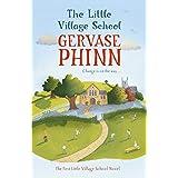 The Little Village School: A Little Village School Novelby Gervase Phinn