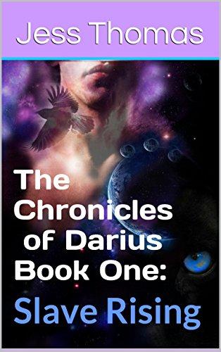 Jess Thomas - The Chronicles of Darius Book One:: Slave Rising (Dagger of Destiny 1)