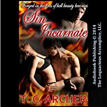 Sin Incarnate (       UNABRIDGED) by T. C. Archer Narrated by Jennifer J. Saucedo