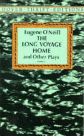 The Long Voyage Home and Other Plays (Dover Thrift Editions), Eugene O'Neill