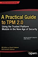 A Practical Guide to TPM 2.0 Front Cover