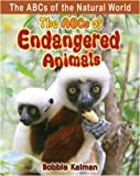 Bobbie Kalman ABCs of Endangered Animals (ABCs of the Natural World)