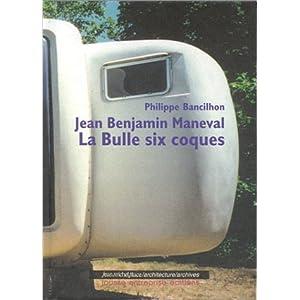 Jean Benjamin Maneval : La bulle six coques