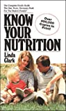 Know Your Nutrition1973 (0879834013) by Clark, Linda