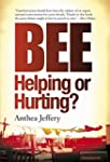 Bee: Helping or Hurting?