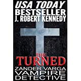 The Turned (Zander Varga, Vampire Detective, Book #1)by J. Robert Kennedy