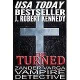 The Turned (Zander Varga, Vampire Detective, Book #1)by J. Robert Kennedy