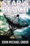 Star's Reach: A Novel Of The Deindustrial Future