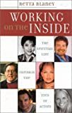 Working on the Inside: The Spiritual Life Through the Eyes of Actors