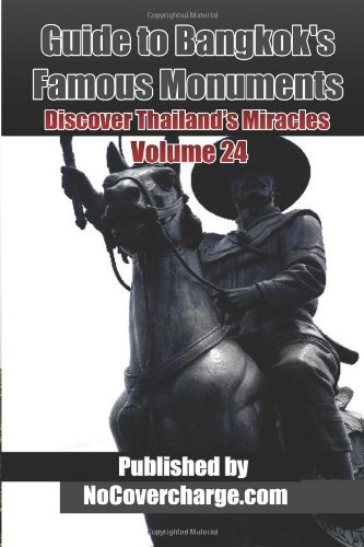 Guide to Bangkok's Famous Monuments: Discover Thailand's Miracles Volume 24