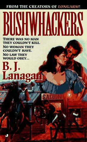 Bushwhackers 01, B. J. Lanagan