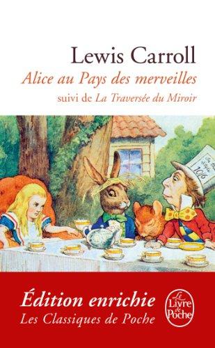 Lewis Carroll - Alice au Pays des Merveilles, suivi de De l'autre côté du miroir