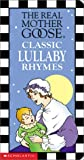 img - for Real Mother Goose Classic Lullaby Rhymes book / textbook / text book