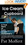Ice Cream in the Cupboard: A True Sto...