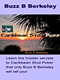 Caribbean Stud Buzz (Buzz B Berkeley on Gambling)