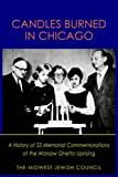 img - for Candles Burned in Chicago: A History of 53 Memorial Commemorations of the Warsaw Ghetto Uprising book / textbook / text book