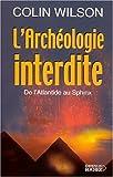 echange, troc Colin Wilson - L'archéologie interdite, de l'Atlantide au Sphinx