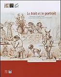 echange, troc Jérôme Montchal, Collectif - Le trait et le portrait : De Boucher à Camille Claudel : les plus beaux dessins du misée de Bar-le-Duc
