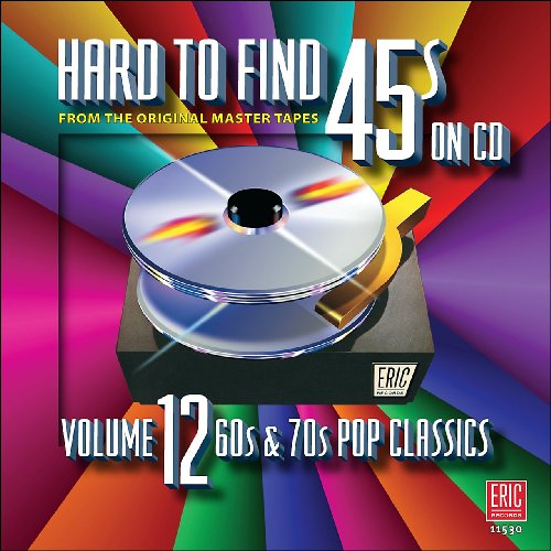 Hard To Find 45s On CD, Volume 12 (60s & 70s