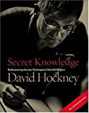 Secret Knowledge: Rediscovering the Lost Techniques of the Old Masters (0142005126) by Hockney, David