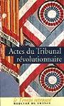 Actes du Tribunal r�volutionnaire
