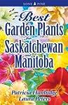 Best Garden Plants for Saskatchewan a...