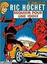 Ric Hochet, tome 16 : Requiem pour une idole