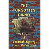 The Forgotten Tunnel: A Savannah Mystery ~ Nancie M. Clark