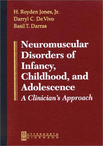 Neuromuscular Disorders of Infancy, Childhood, and Adolescence: A Clinician's Approach, 1e
