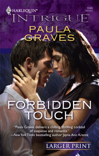 Forbidden Touch (Larger Print Harlequin Intrigue), PAULA GRAVES