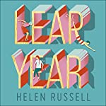 Leap Year: How to Make Big Decisions, Be More Resilient and Change Your Life for Good | Helen Russell