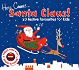 Here Comes Santa Claus: 20 Festive Favourites for Kids Various Artists